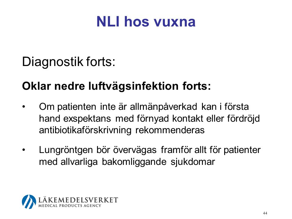 NLI hos vuxna Diagnostik forts: Oklar nedre luftvägsinfektion forts: