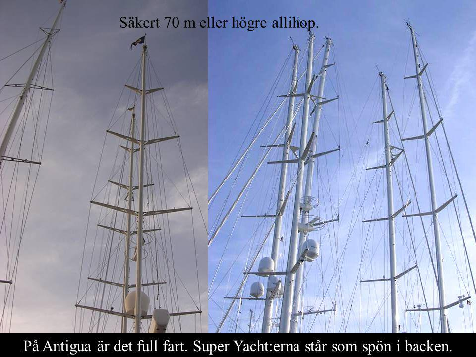 På Antigua är det full fart. Super Yacht:erna står som spön i backen.