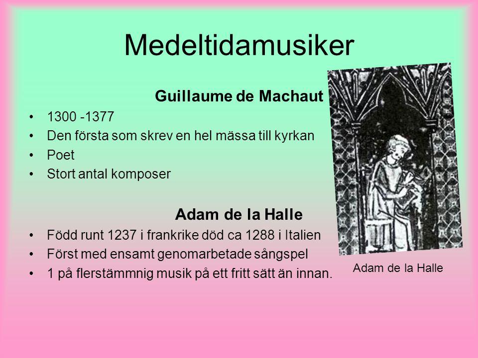 Medeltidamusiker Guillaume de Machaut Adam de la Halle 1300 -1377