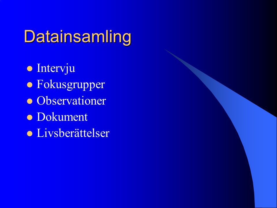 Datainsamling Intervju Fokusgrupper Observationer Dokument