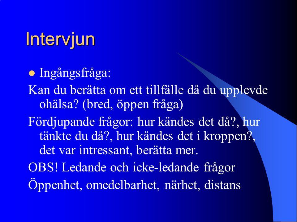 Intervjun Ingångsfråga: