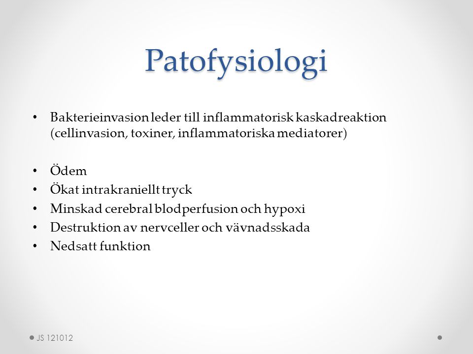 Patofysiologi Bakterieinvasion leder till inflammatorisk kaskadreaktion (cellinvasion, toxiner, inflammatoriska mediatorer)
