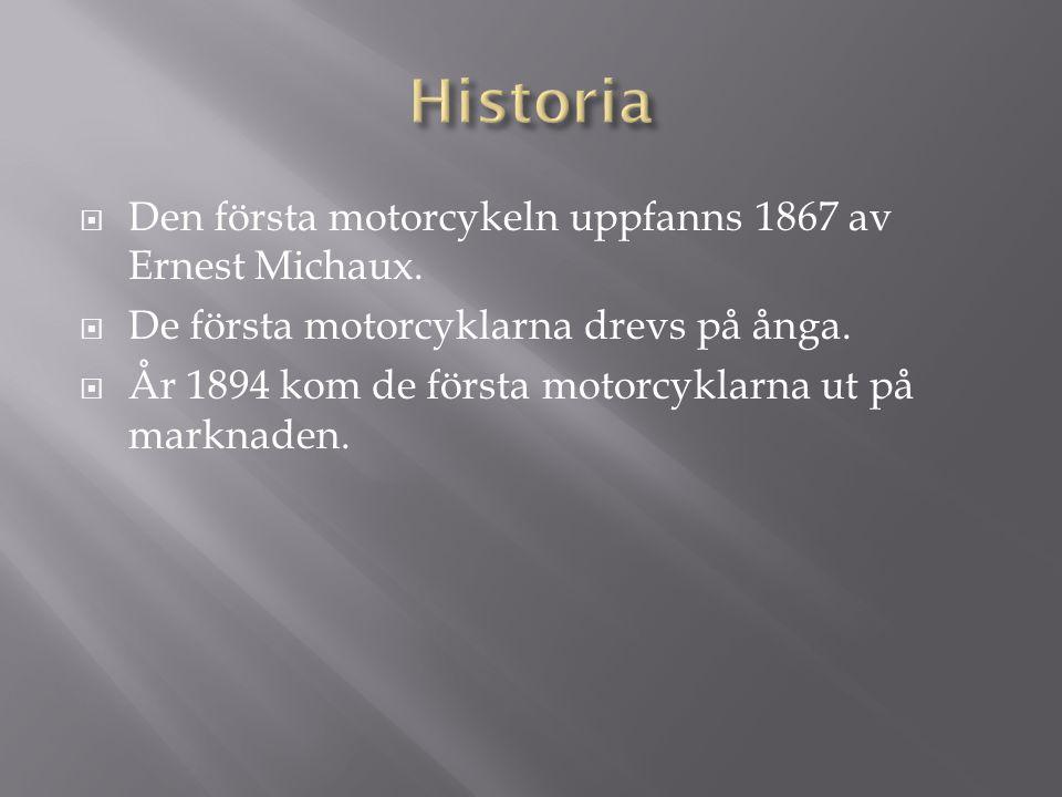 Historia Den första motorcykeln uppfanns 1867 av Ernest Michaux.