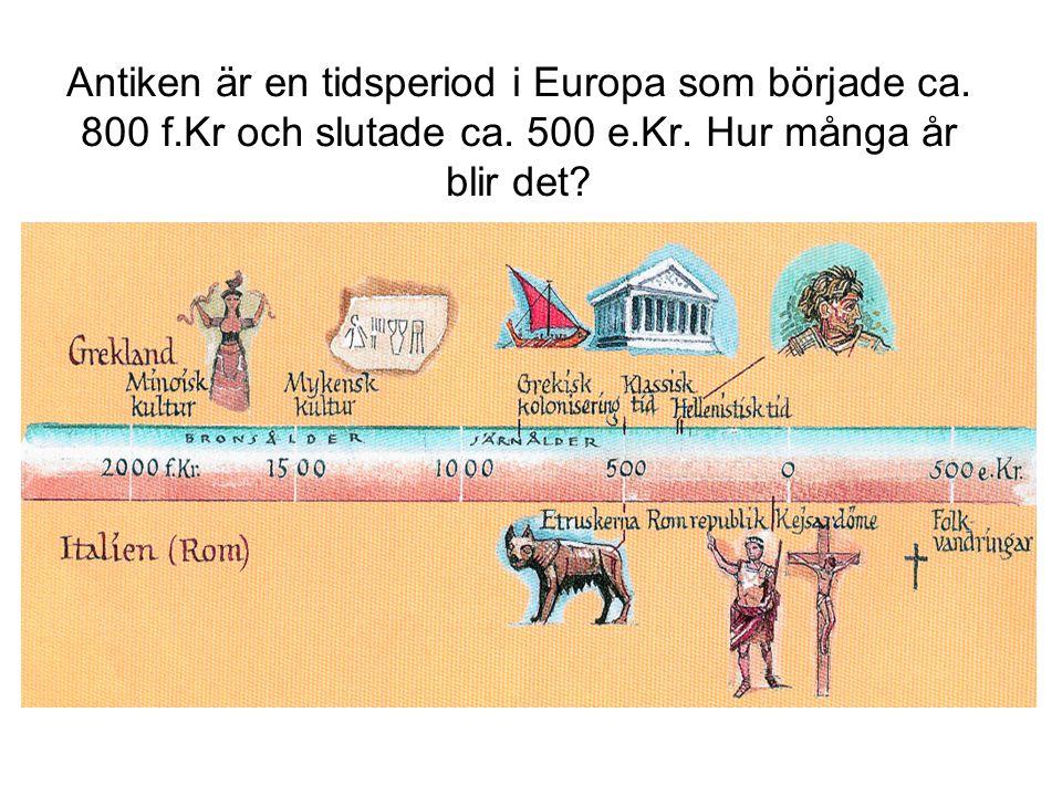 Antiken är en tidsperiod i Europa som började ca. 800 f