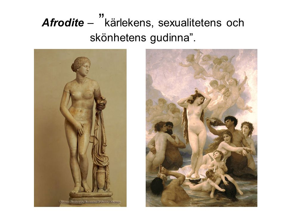 Afrodite – kärlekens, sexualitetens och skönhetens gudinna .