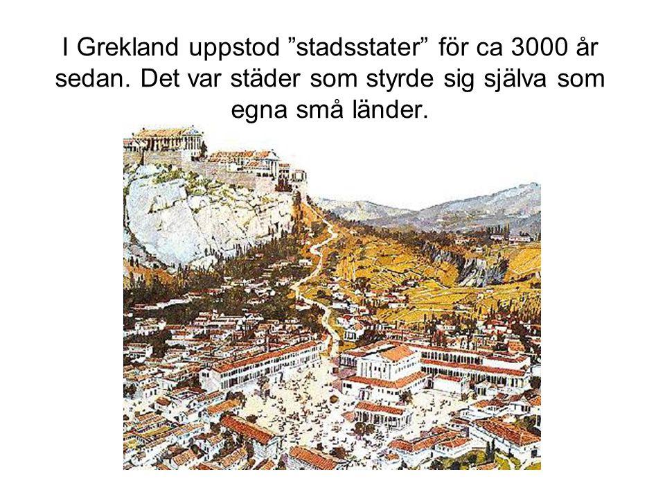 I Grekland uppstod stadsstater för ca 3000 år sedan