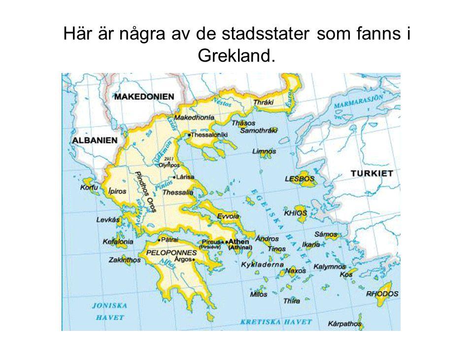 Här är några av de stadsstater som fanns i Grekland.