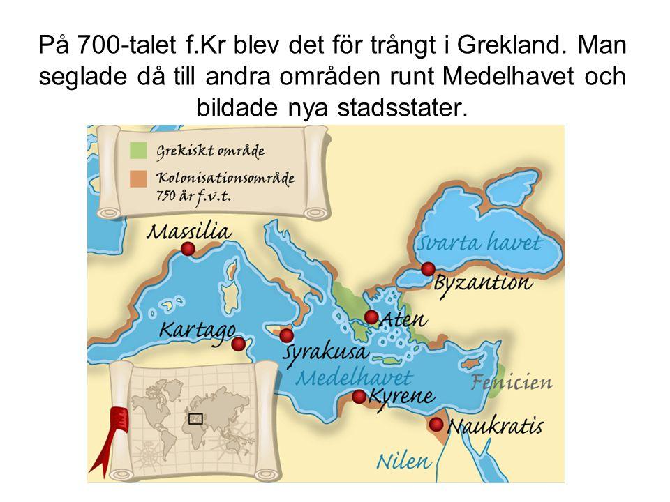 På 700-talet f. Kr blev det för trångt i Grekland