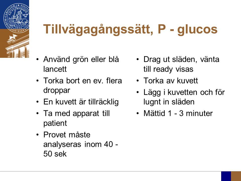 Tillvägagångssätt, P - glucos