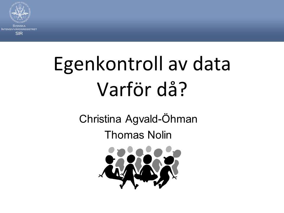 Egenkontroll av data Varför då