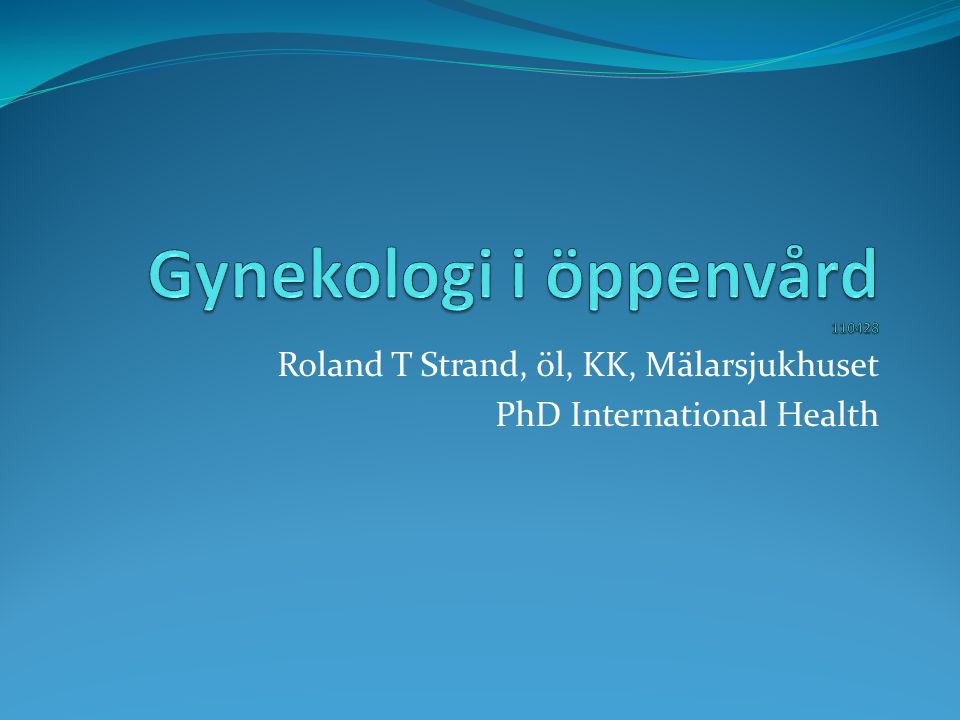 Gynekologi i öppenvård 110428