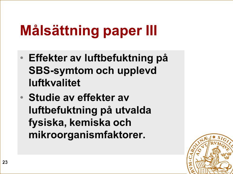 Målsättning paper III Effekter av luftbefuktning på SBS-symtom och upplevd luftkvalitet.