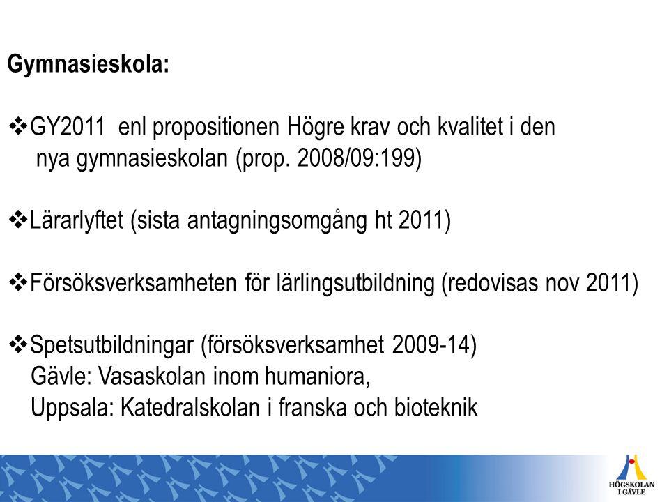 Gymnasieskola: GY2011 enl propositionen Högre krav och kvalitet i den. nya gymnasieskolan (prop. 2008/09:199)
