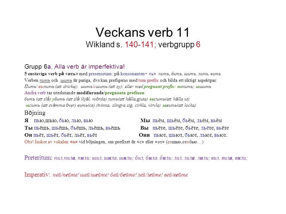 Veckans verb 11 Wikland s. 140-141; verbgrupp 6