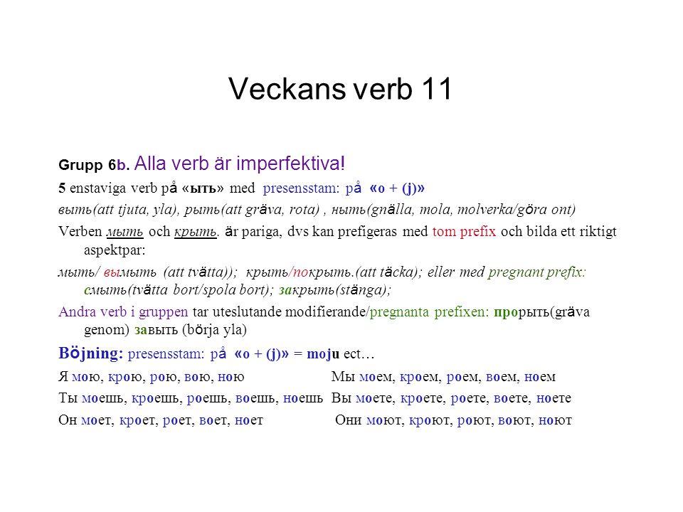 Veckans verb 11 Böjning: presensstam: på «o + (j)» = moju ect…