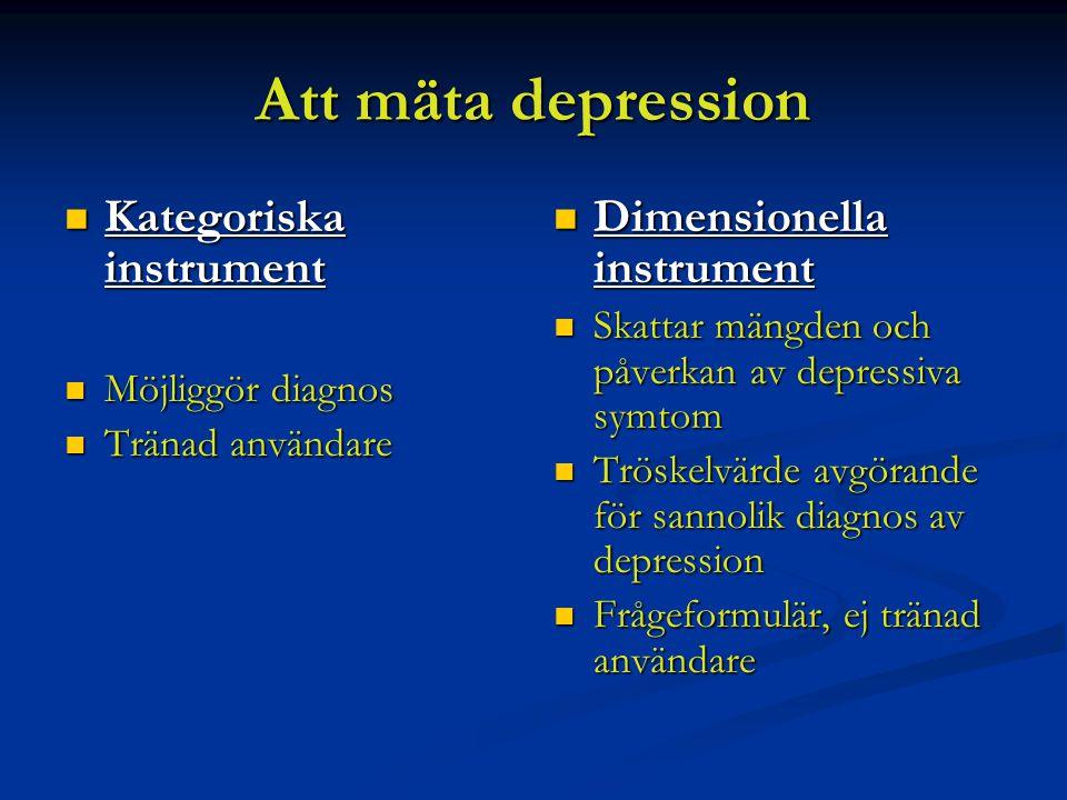 Att mäta depression Kategoriska instrument Dimensionella instrument