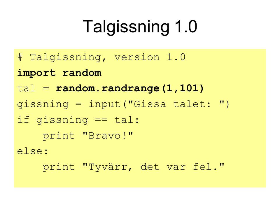 Talgissning 1.0 # Talgissning, version 1.0 import random