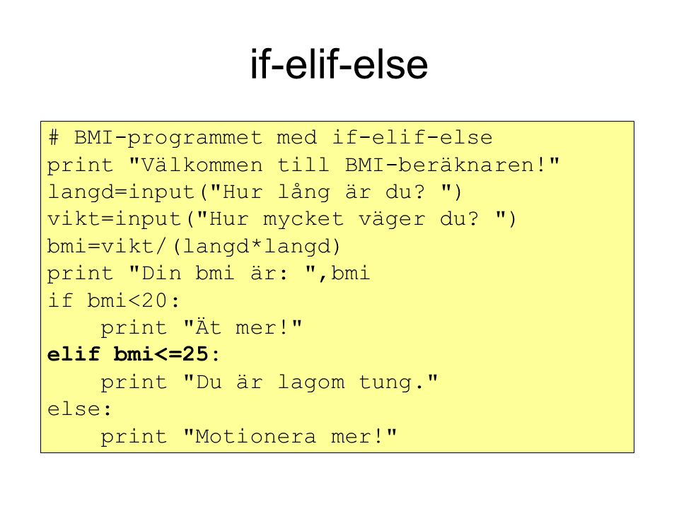 if-elif-else # BMI-programmet med if-elif-else