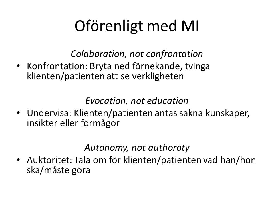 Oförenligt med MI Colaboration, not confrontation
