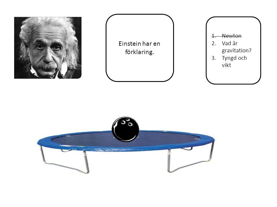Einstein har en förklaring.
