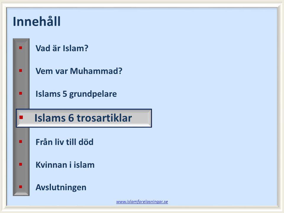 Innehåll Islams 6 trosartiklar Vad är Islam Vem var Muhammad