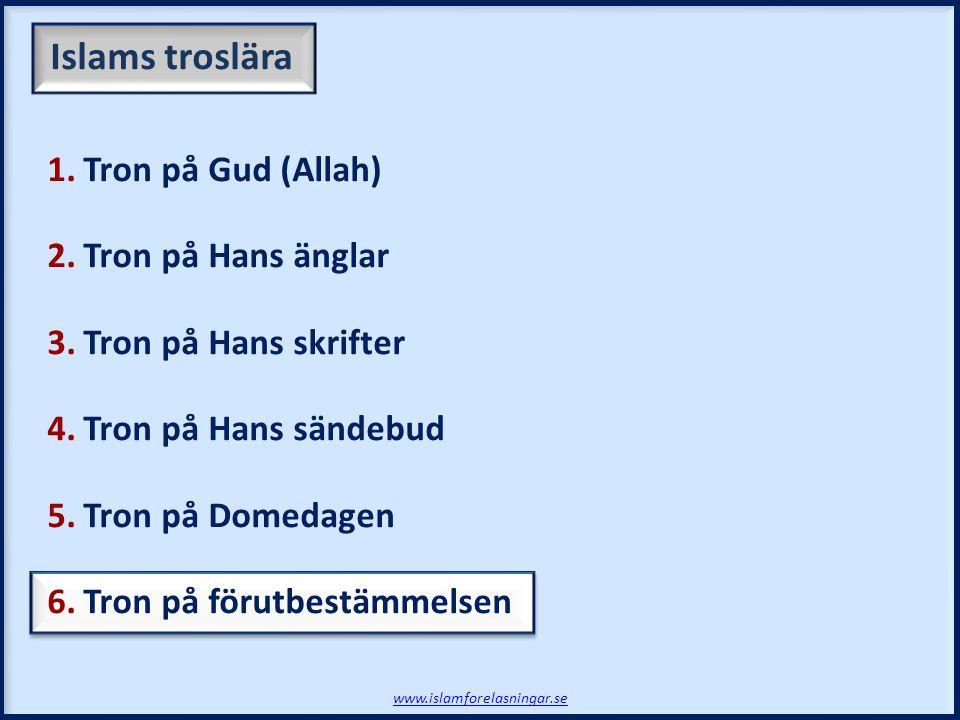 Islams troslära Tron på Gud (Allah) Tron på Hans änglar