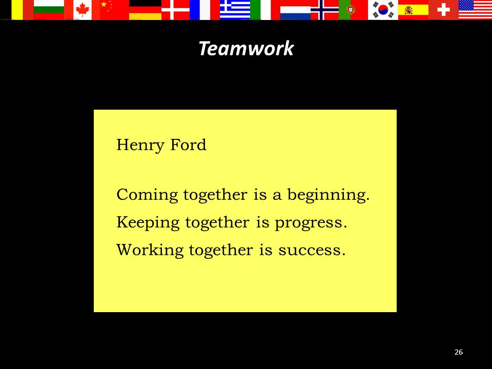 Teamwork Henry Ford. Coming together is a beginning.