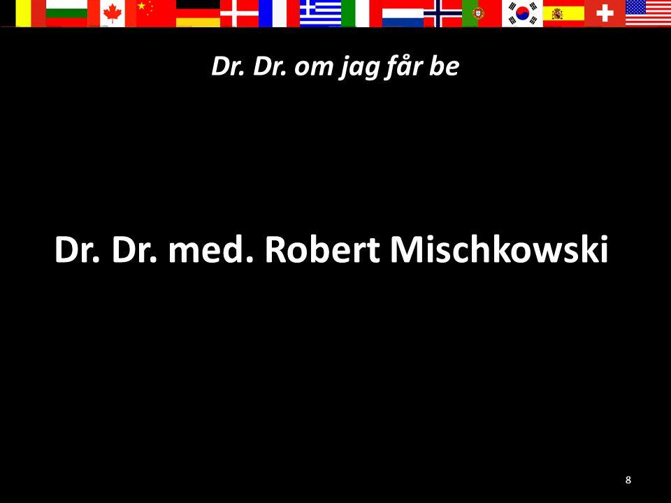 Dr. Dr. med. Robert Mischkowski