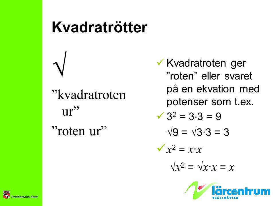 √ Kvadratrötter kvadratroten ur roten ur x2 = x∙x