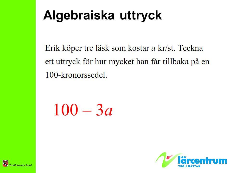 Algebraiska uttryck 100 – 3a