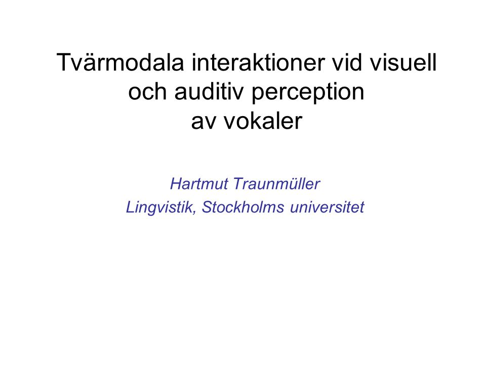 Tvärmodala interaktioner vid visuell och auditiv perception av vokaler