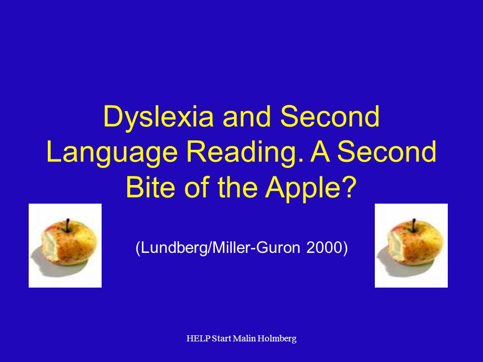 Dyslexia and Second Language Reading. A Second Bite of the Apple