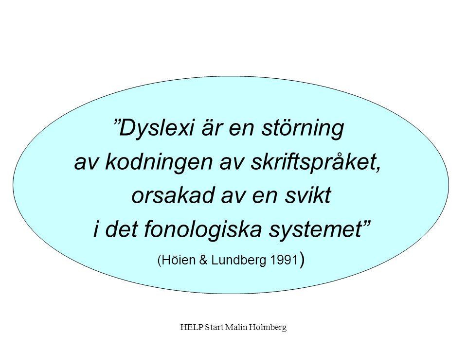 Dyslexi är en störning av kodningen av skriftspråket,