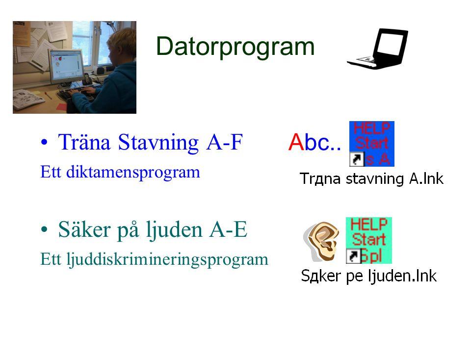 Datorprogram Träna Stavning A-F Säker på ljuden A-E Abc..