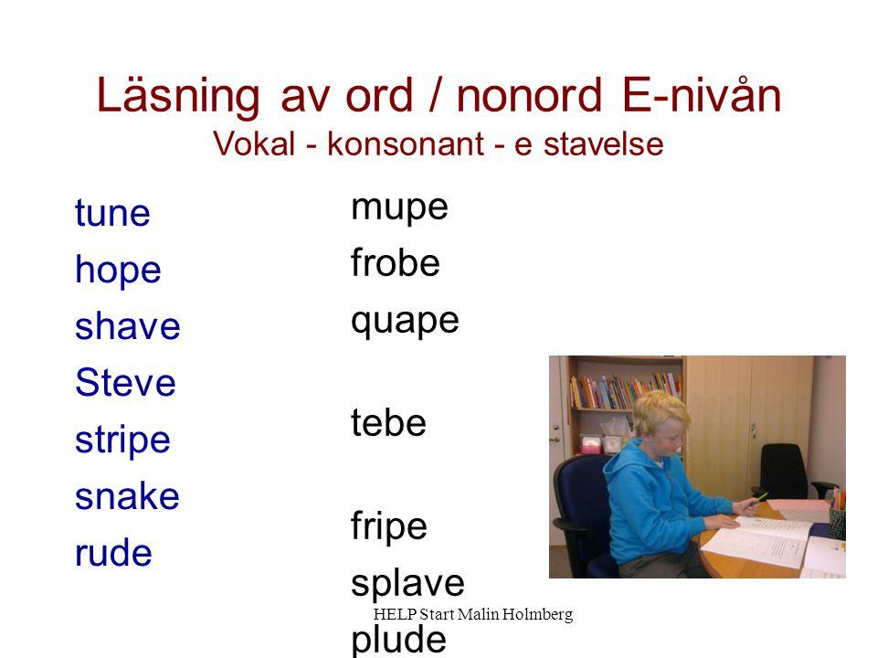 Läsning av ord / nonord E-nivån Vokal - konsonant - e stavelse