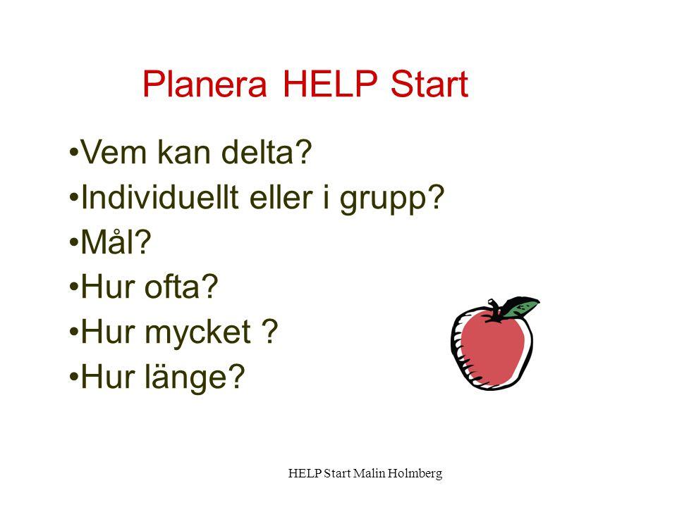 Planera HELP Start Vem kan delta Individuellt eller i grupp Mål