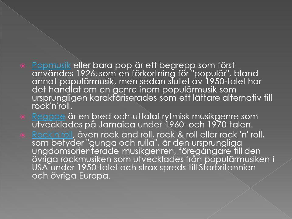 Popmusik eller bara pop är ett begrepp som först användes 1926, som en förkortning för populär , bland annat populärmusik, men sedan slutet av 1950-talet har det handlat om en genre inom populärmusik som ursprungligen karaktäriserades som ett lättare alternativ till rock n roll.