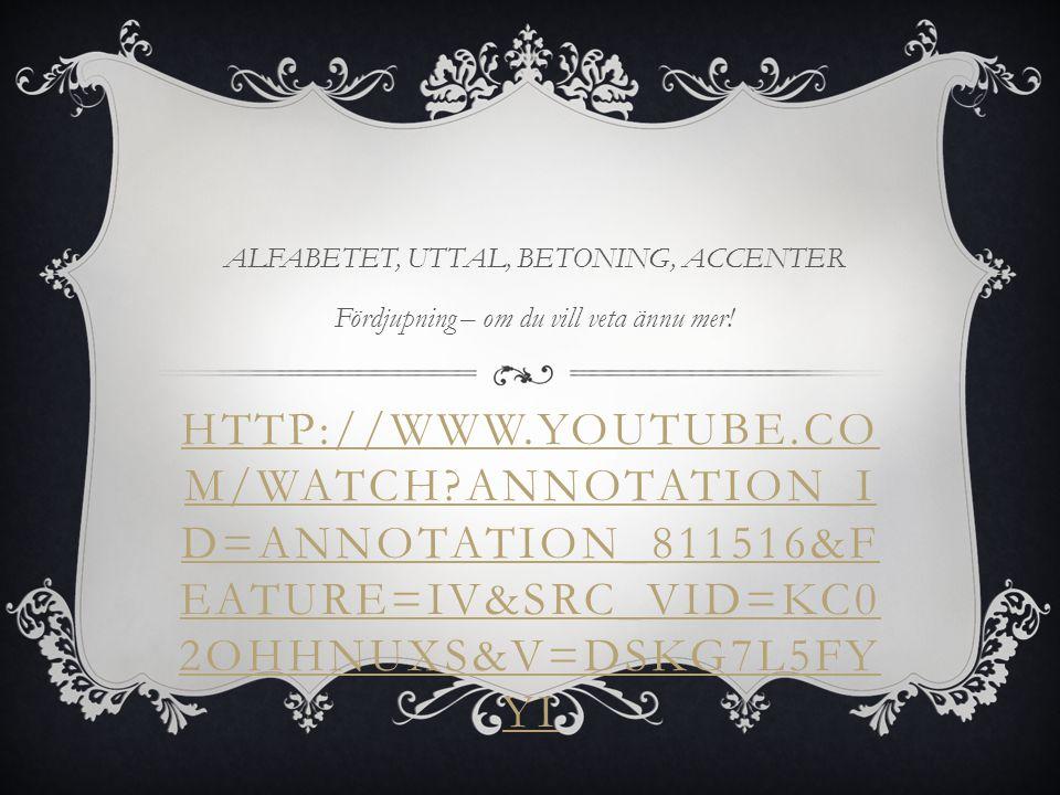 ALFABETET, UTTAL, BETONING, ACCENTER