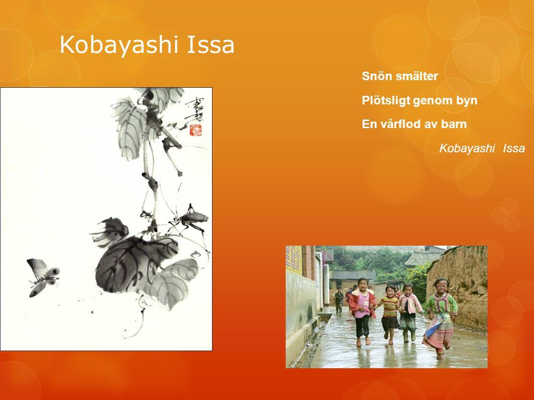Kobayashi Issa Snön smälter Plötsligt genom byn En vårflod av barn