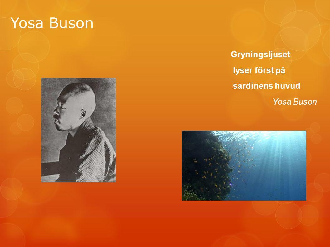 Yosa Buson Gryningsljuset lyser först på sardinens huvud Yosa Buson