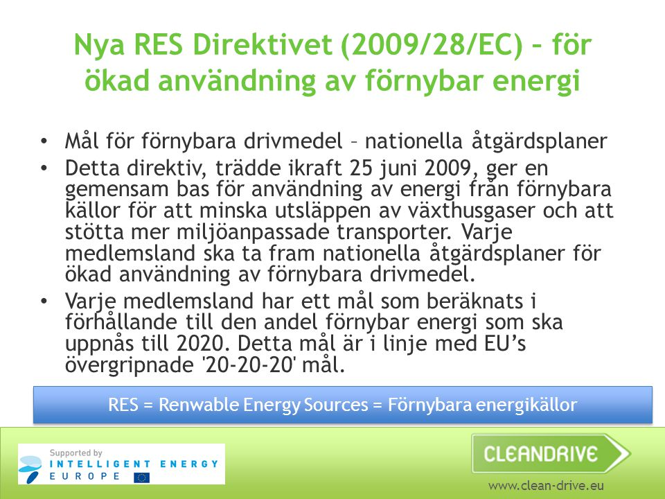 RES = Renwable Energy Sources = Förnybara energikällor