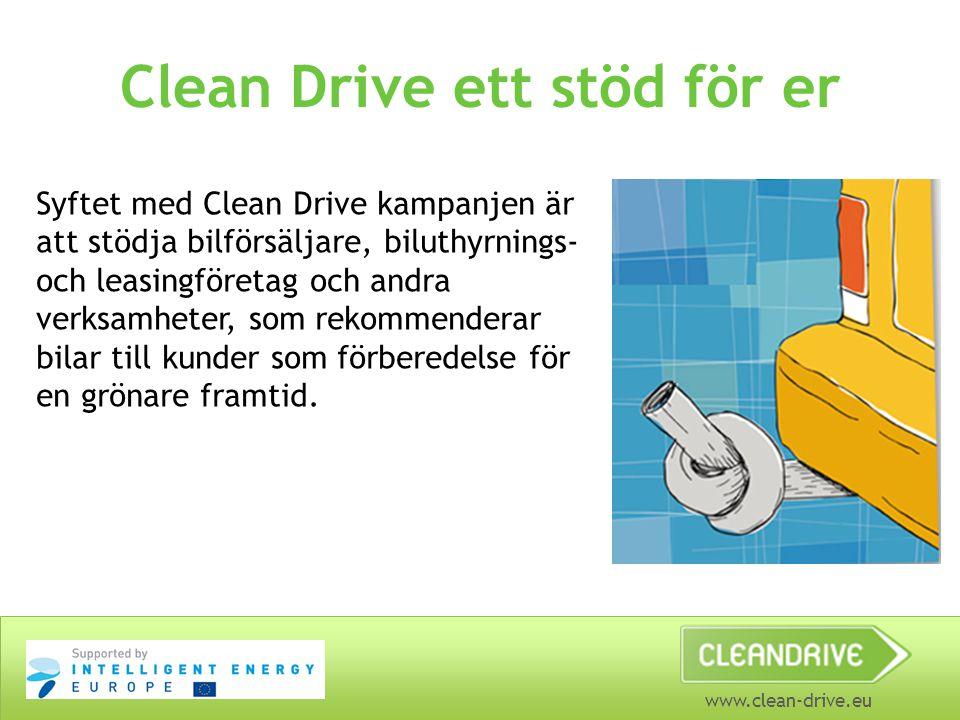 Clean Drive ett stöd för er