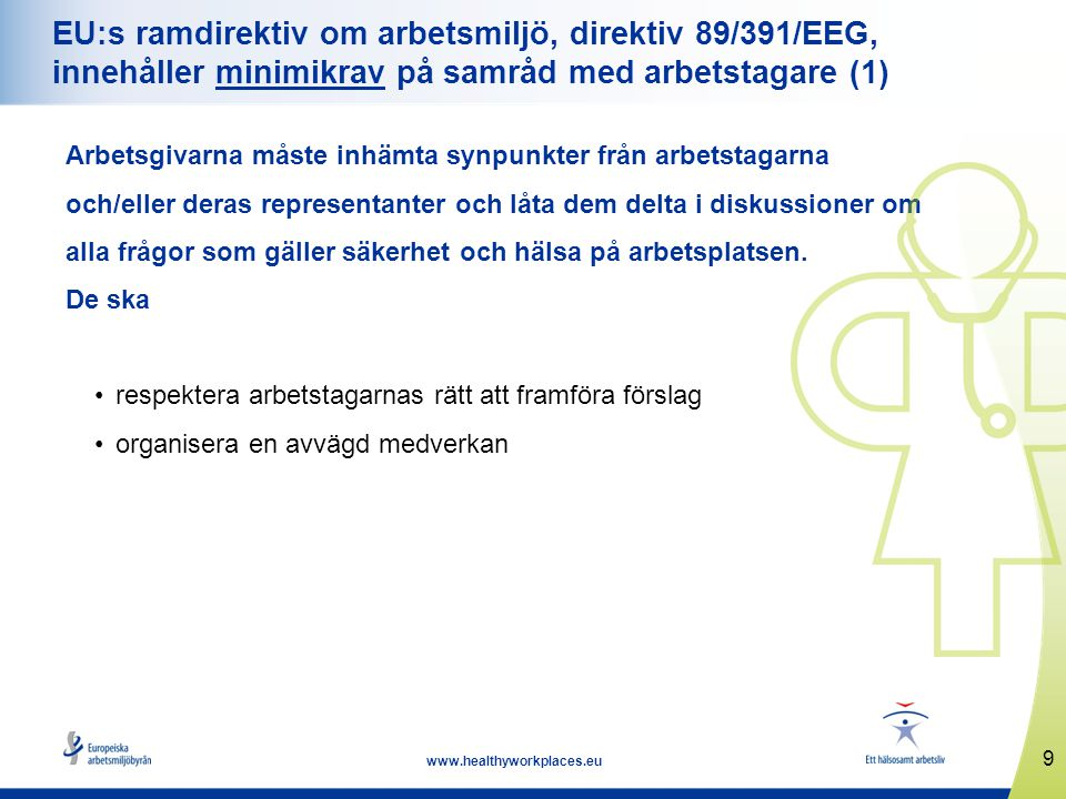 EU:s ramdirektiv om arbetsmiljö, direktiv 89/391/EEG, innehåller minimikrav på samråd med arbetstagare (1)