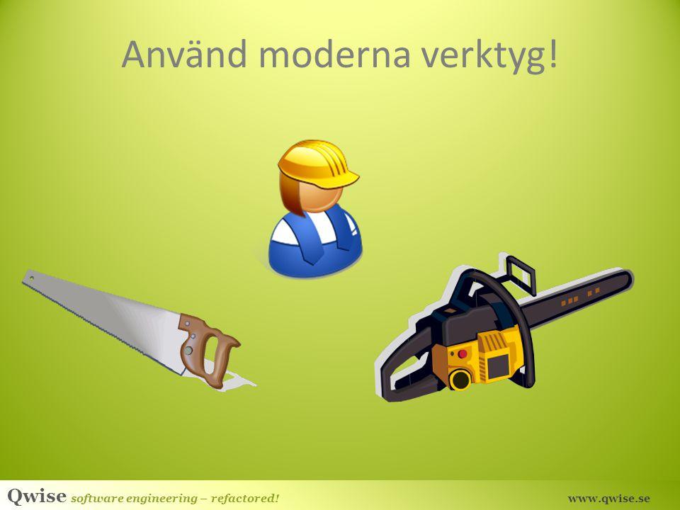 Använd moderna verktyg!