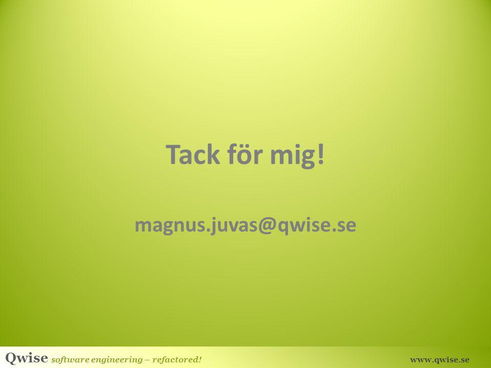 Tack för mig! magnus.juvas@qwise.se