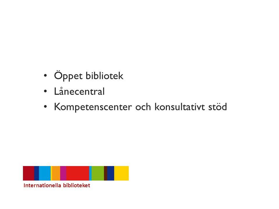 Öppet bibliotek Lånecentral Kompetenscenter och konsultativt stöd