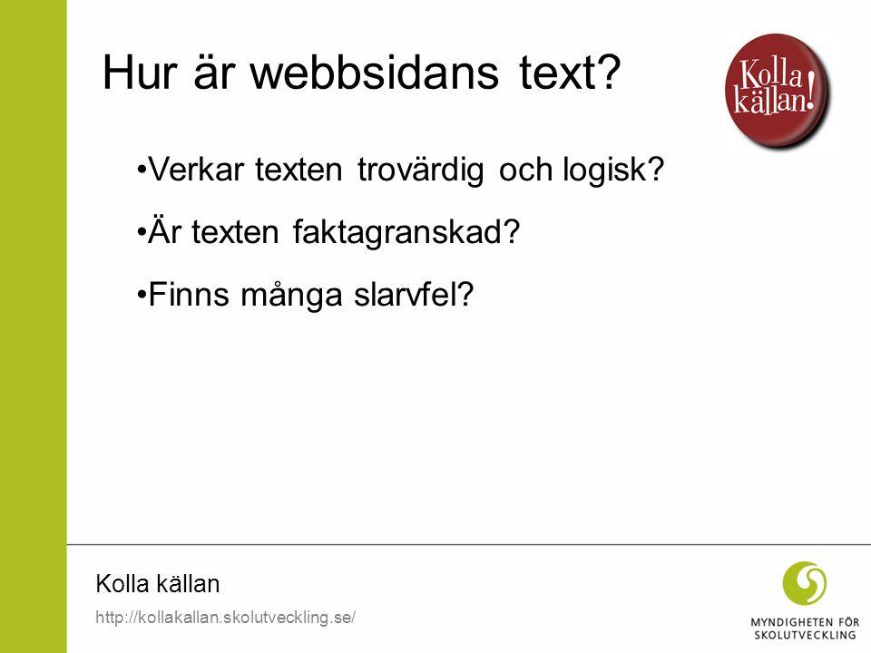 Hur är webbsidans text Verkar texten trovärdig och logisk