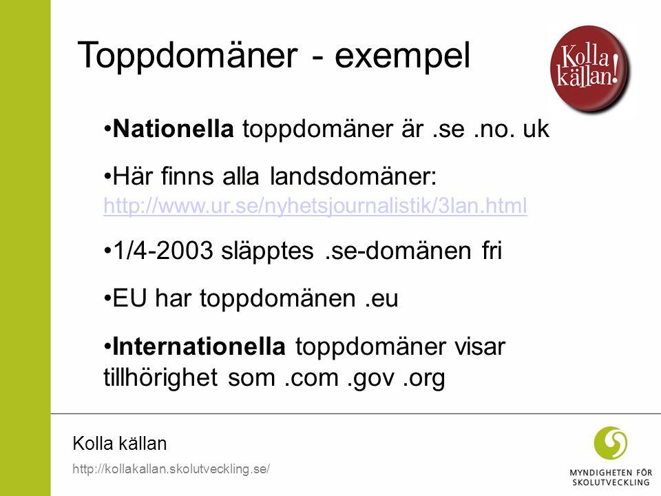 Toppdomäner - exempel Nationella toppdomäner är .se .no. uk