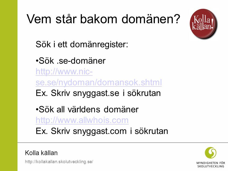 Vem står bakom domänen Sök i ett domänregister: