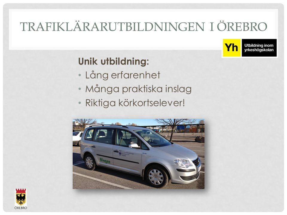 TRAFIKLÄRARUTBILDNINGEN I ÖREBRO